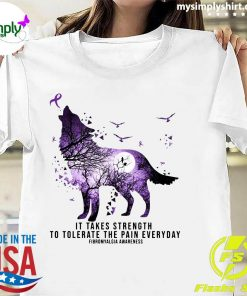 Wolf It Take Strength To Tolerate The Pain Everyday Shirt