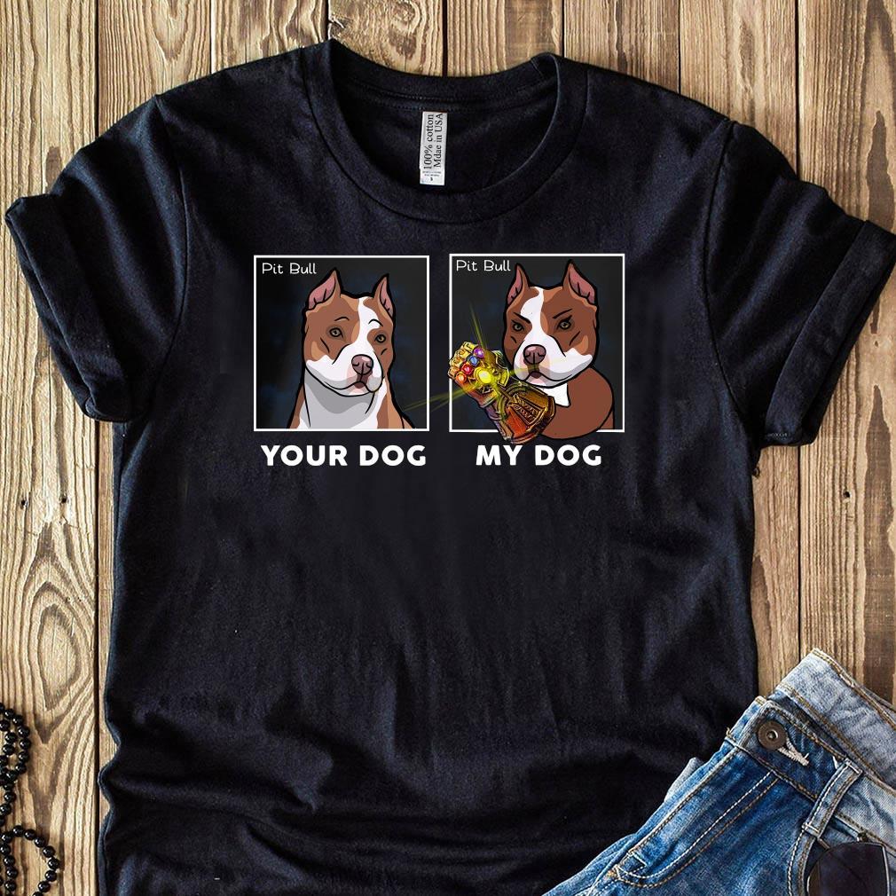 Your Dog My Dog Pit Bull Hero Shirt