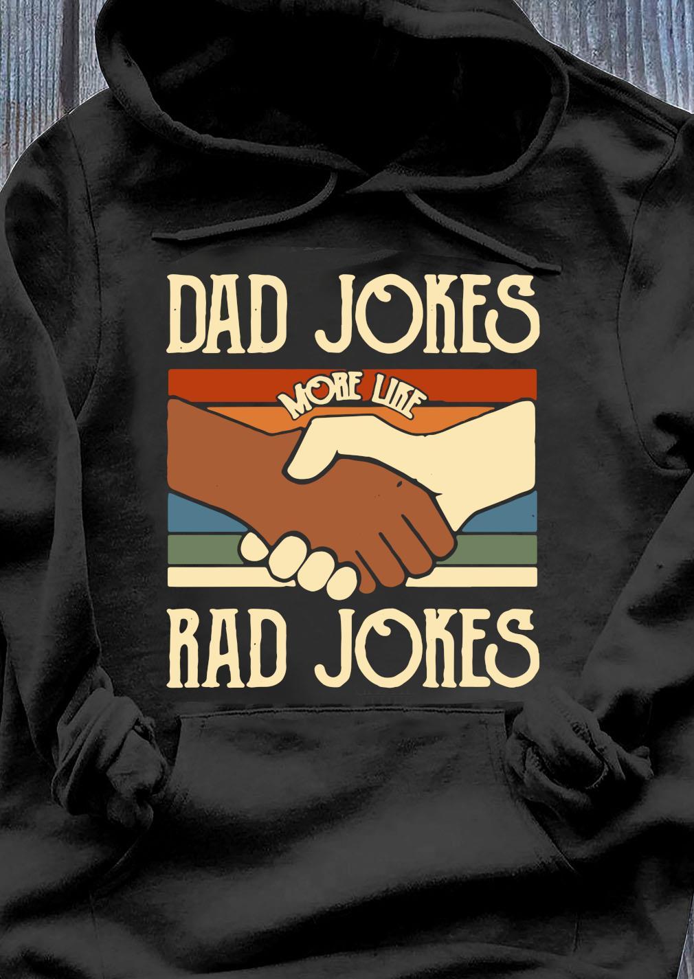 Dad Jokes More Like Rad Jokes Vintage Shirt Hoodie