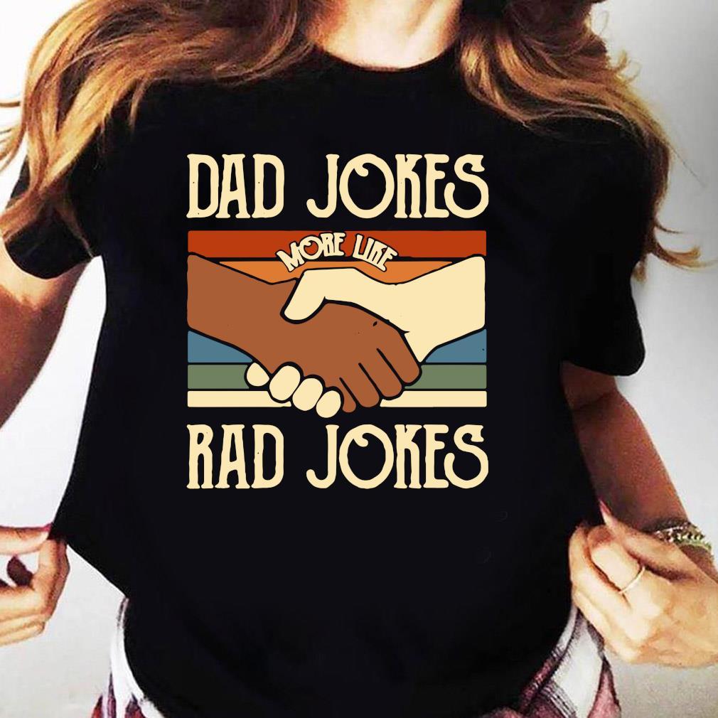 Dad Jokes More Like Rad Jokes Vintage Shirt Ladies tee