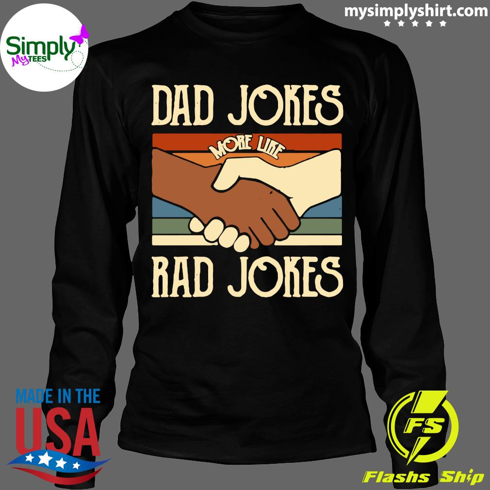 Dad Jokes More Like Rad Jokes Vintage Shirt Longsleeve