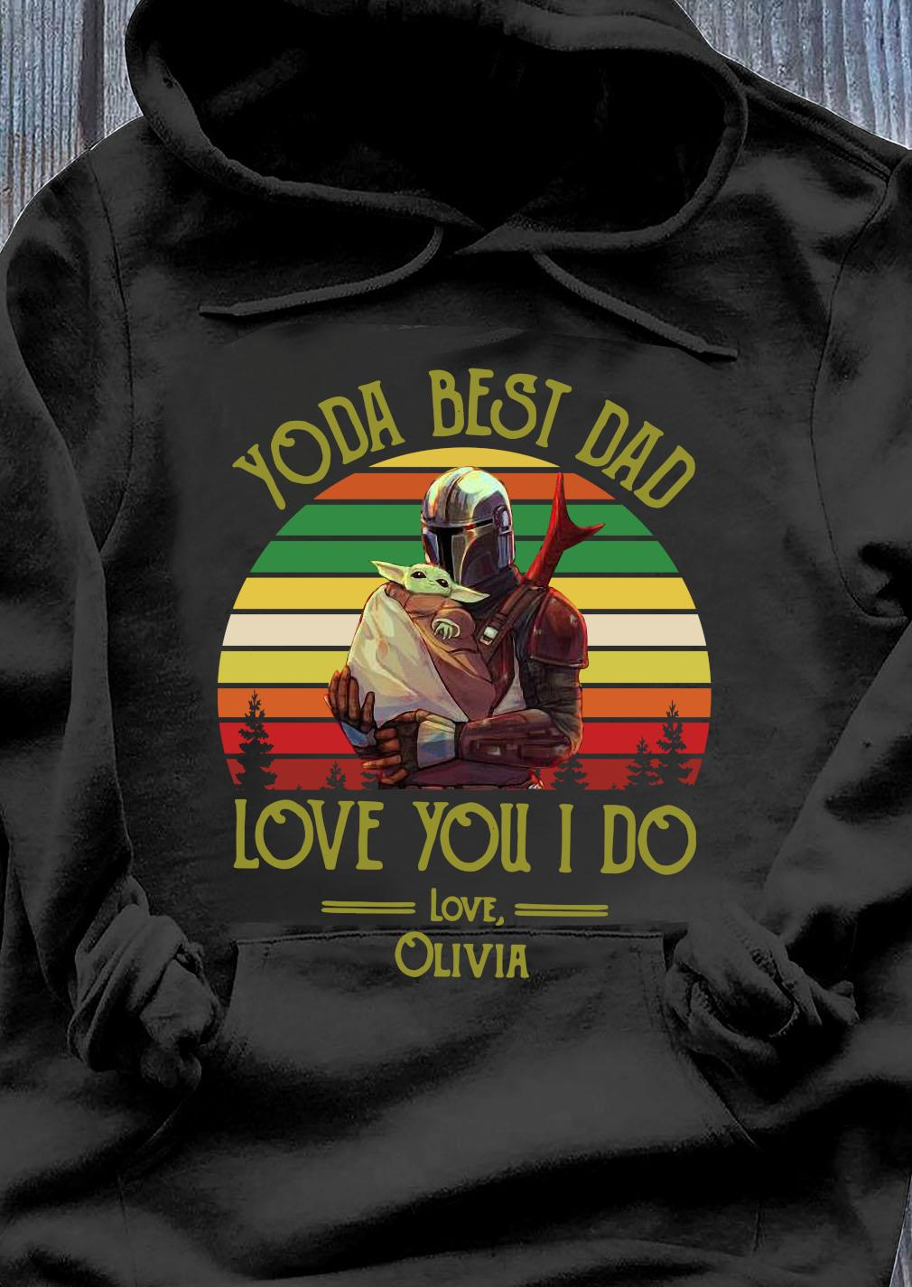 Darth Vader And Baby Yoda Best Dad Love You I Do Love Olivia Vintage Shirt Hoodie