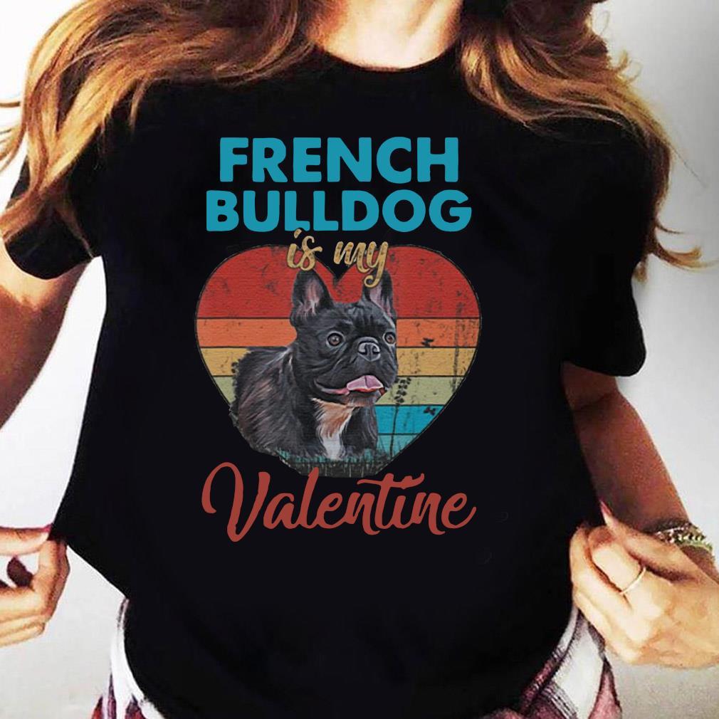 Heart French Bulldog Is My Valentine Dog Lover Vintage Shirt Ladies tee
