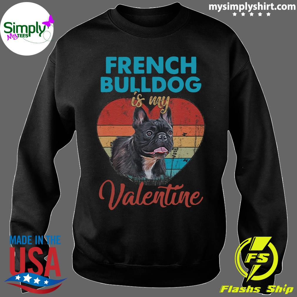 Heart French Bulldog Is My Valentine Dog Lover Vintage Shirt Sweater