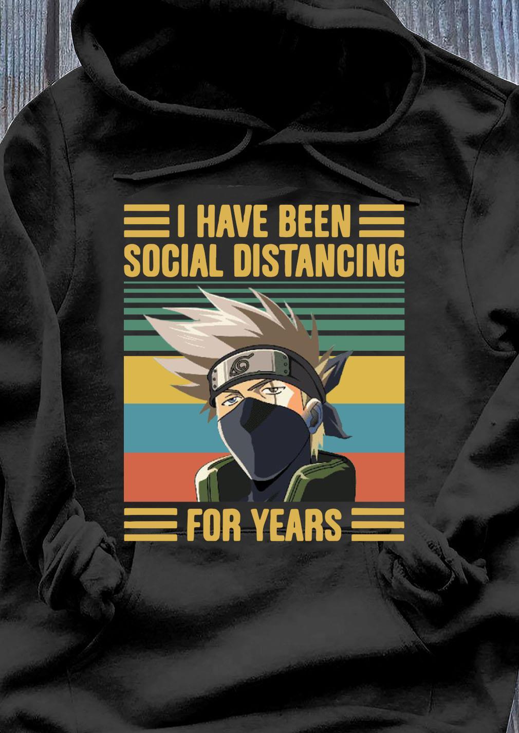 Kakashi Hatake I Have Been Social Distancing For Years Vintage Shirt Hoodie