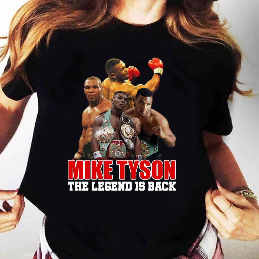 Mike Tyson The Legend Is Back Shirt Ladies tee