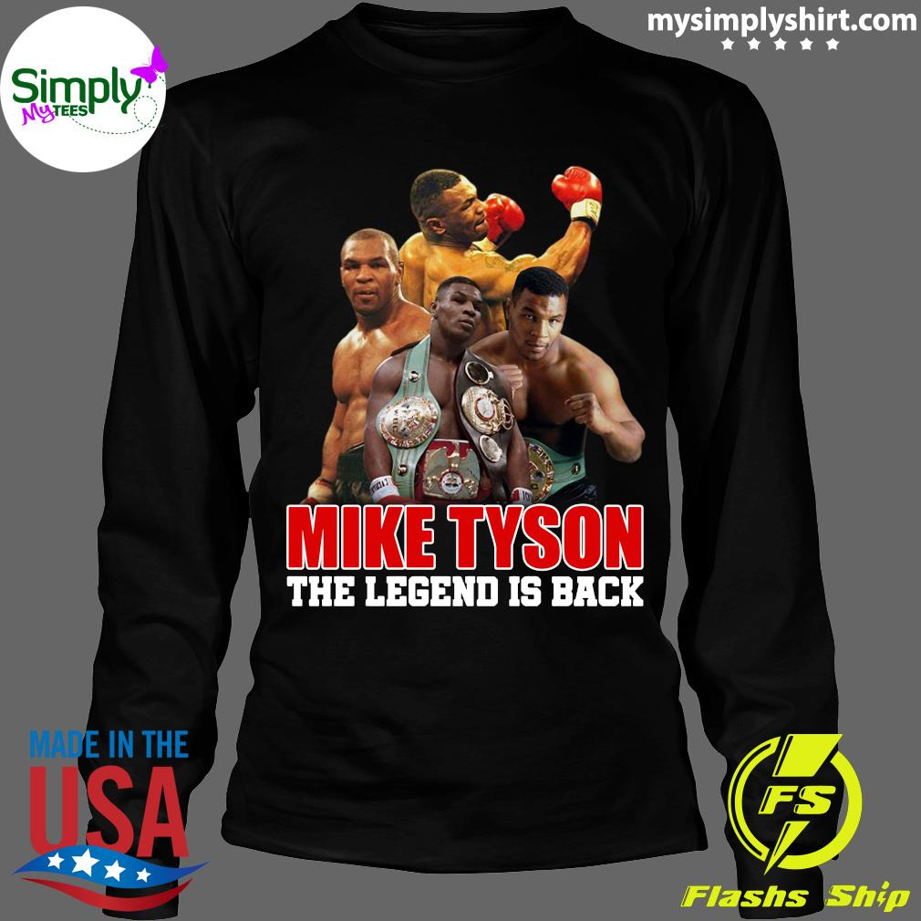Mike Tyson The Legend Is Back Shirt Longsleeve