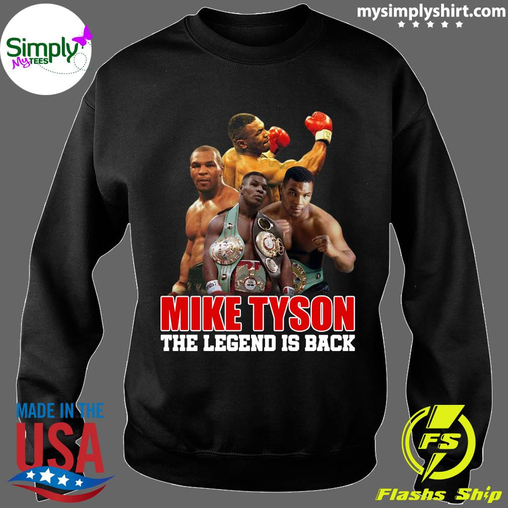 Mike Tyson The Legend Is Back Shirt Sweater