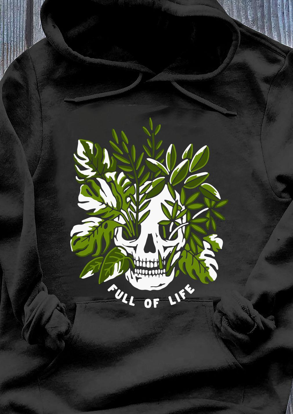 Skull Full Of Life Shirt Hoodie