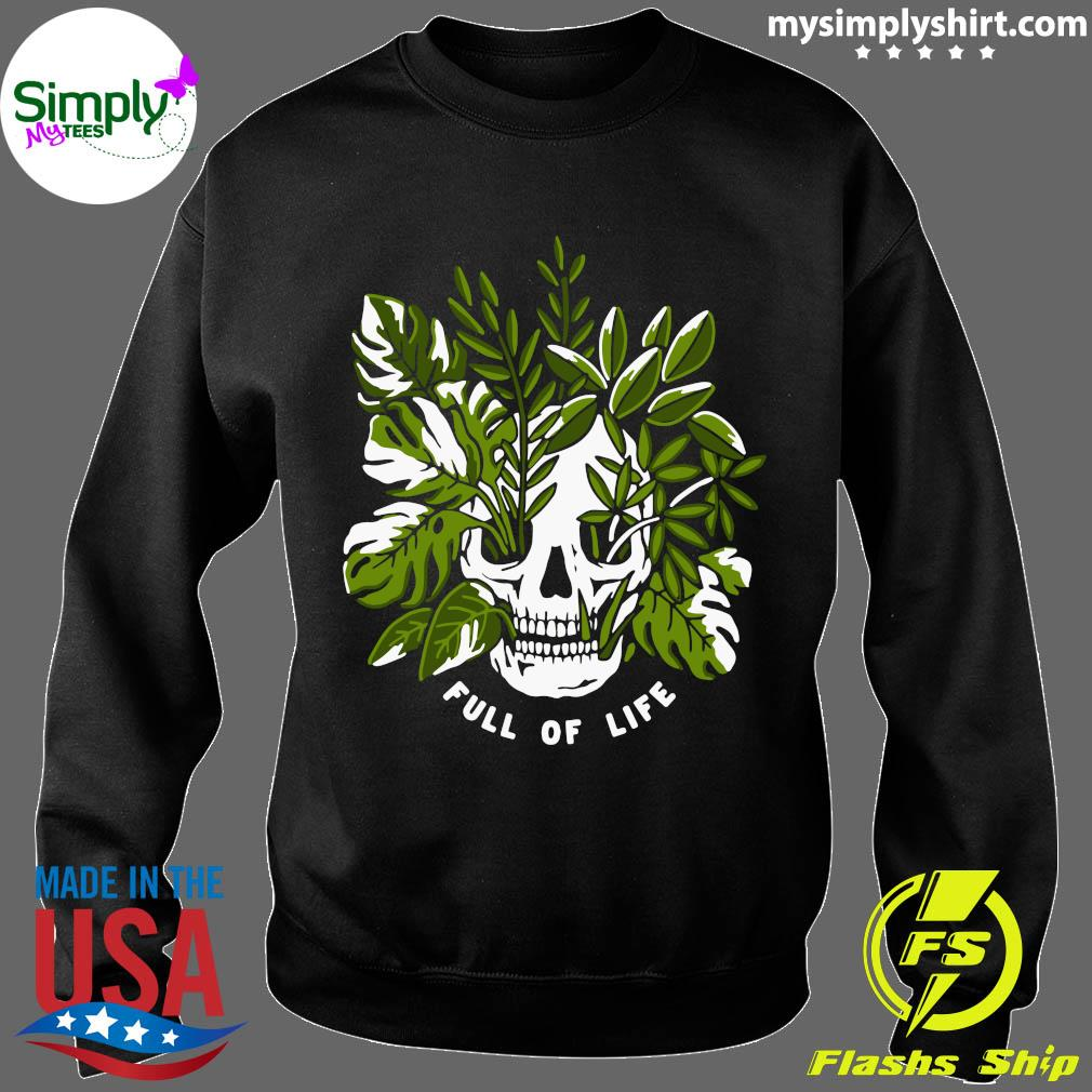 Skull Full Of Life Shirt Sweater