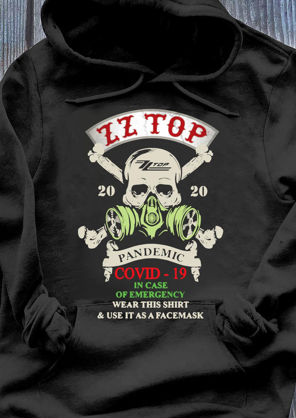 Skull Zz Top 2020 Pandemic Covid-19 In Case Of Emergency Wear This Shirt And Use It As A Facemask Shirt Hoodie