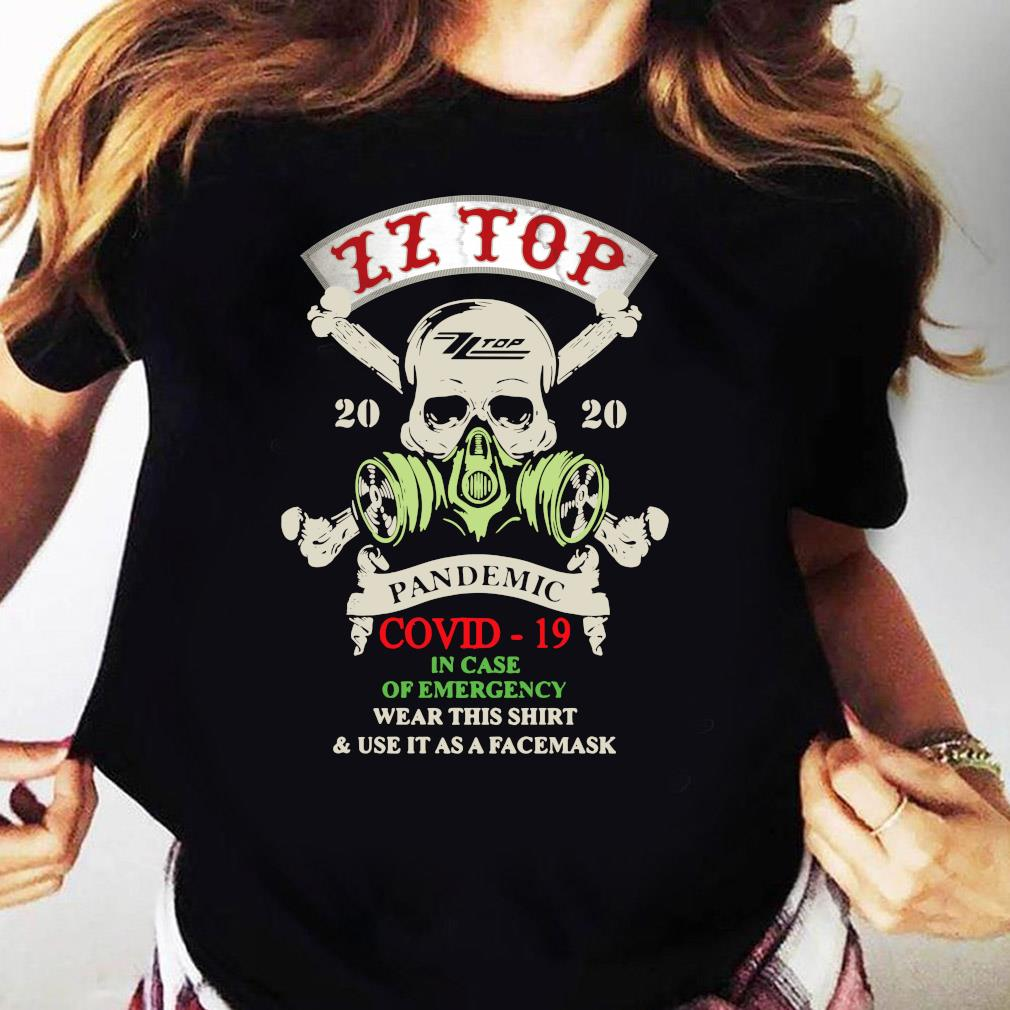 Skull Zz Top 2020 Pandemic Covid-19 In Case Of Emergency Wear This Shirt And Use It As A Facemask Shirt Ladies tee