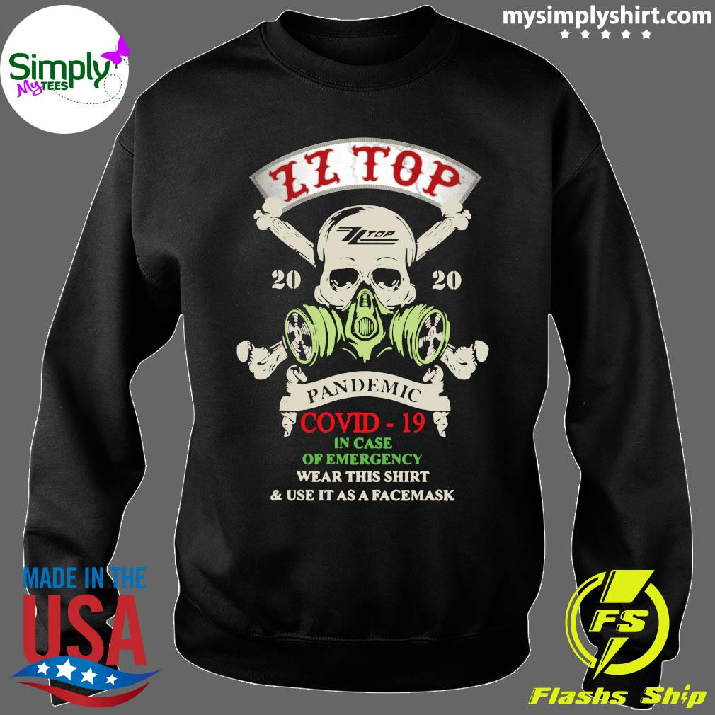 Skull Zz Top 2020 Pandemic Covid-19 In Case Of Emergency Wear This Shirt And Use It As A Facemask Shirt Sweater