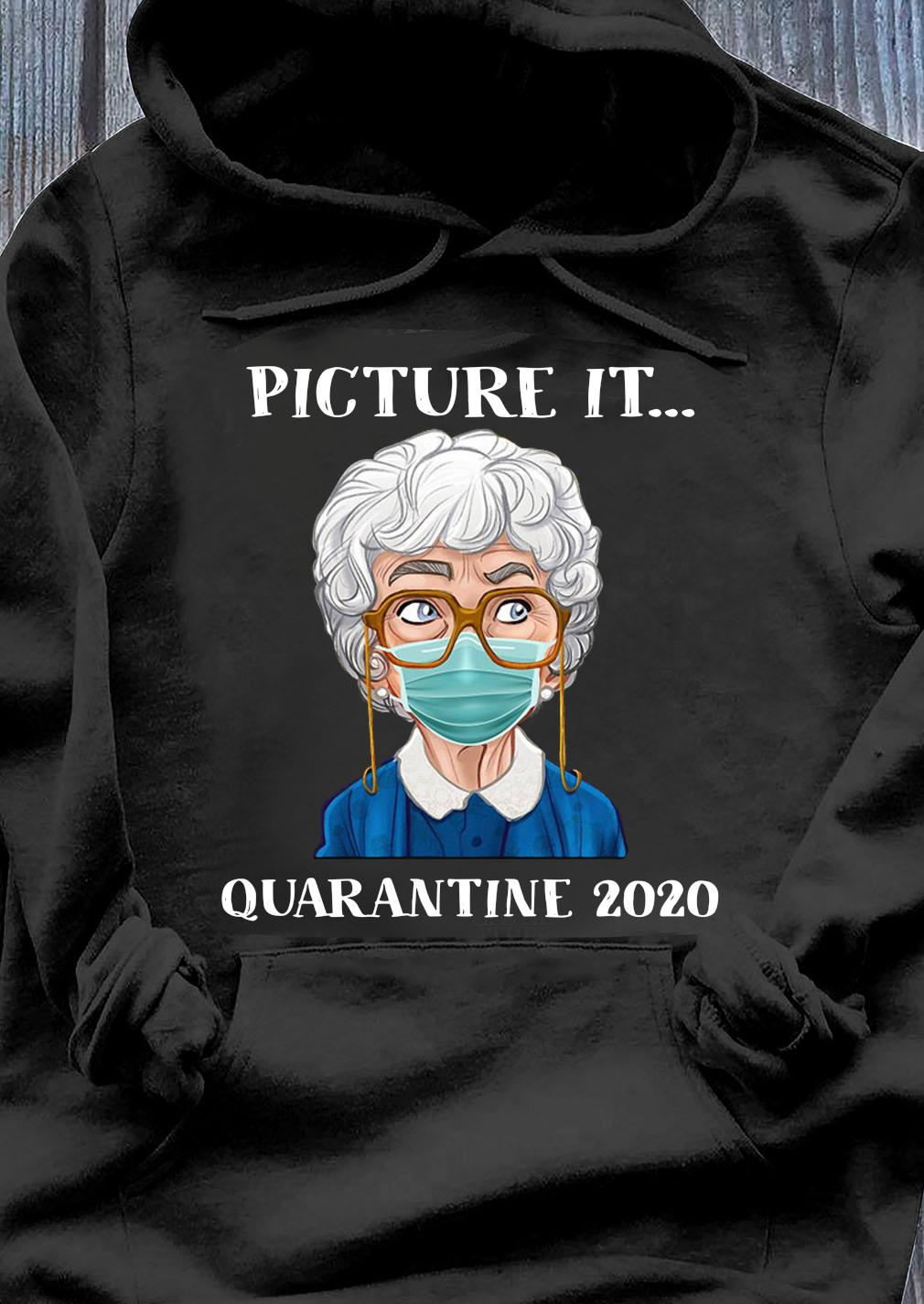 Sophia Petrillo The Golden Girls Face Mask Picture It Quarantine 2020 Shirt Hoodie