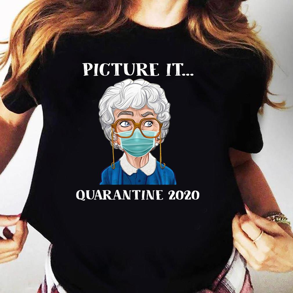 Sophia Petrillo The Golden Girls Face Mask Picture It Quarantine 2020 Shirt Ladies tee