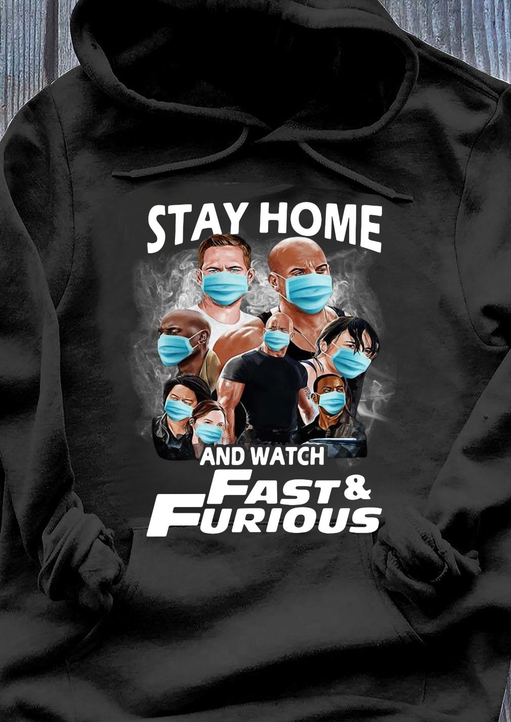 Stay Home And Watch Fast & Furious Shirt Hoodie