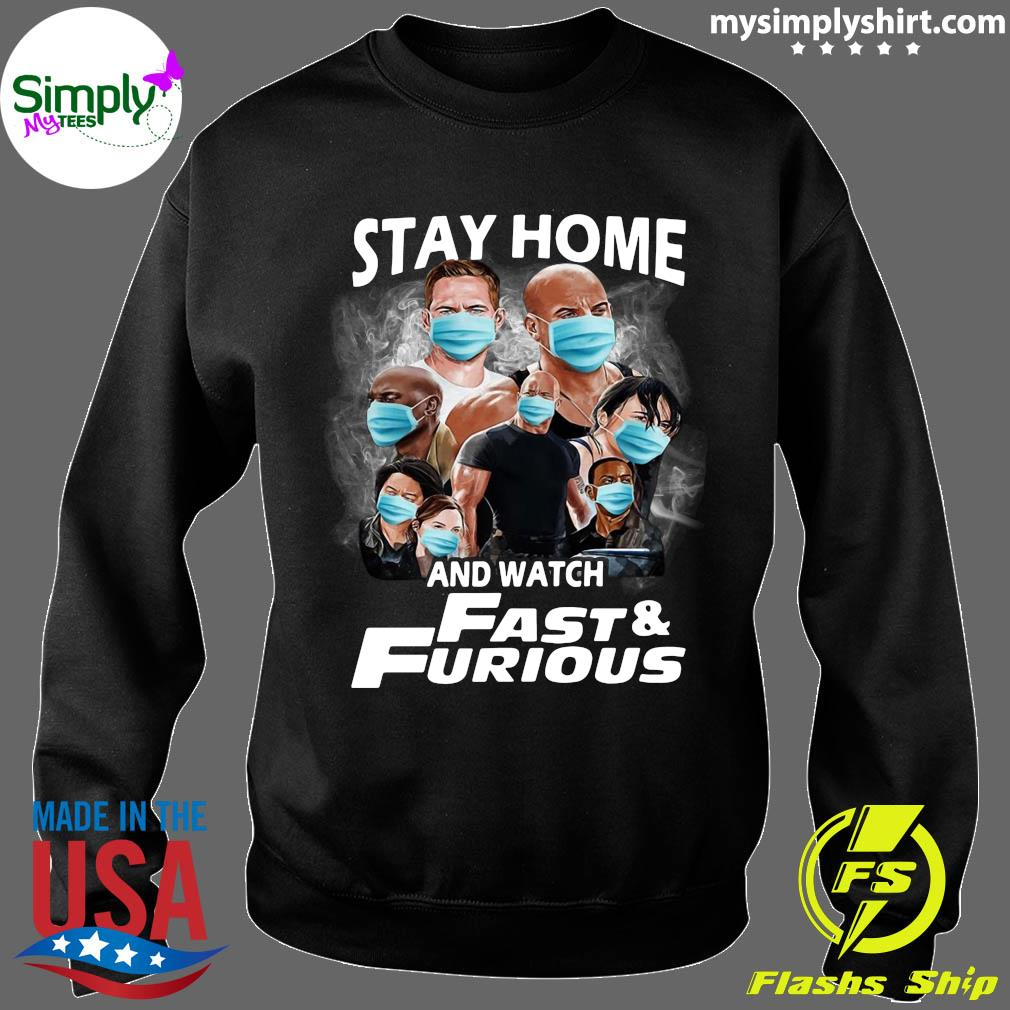 Stay Home And Watch Fast & Furious Shirt Sweater