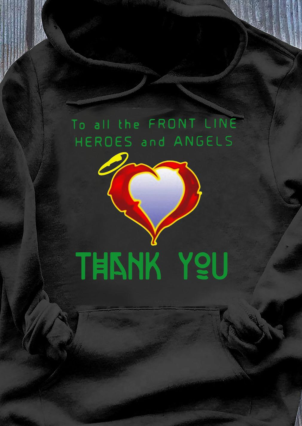 To All The Front Line Heroes And Angels Thank You Shirt Hoodie