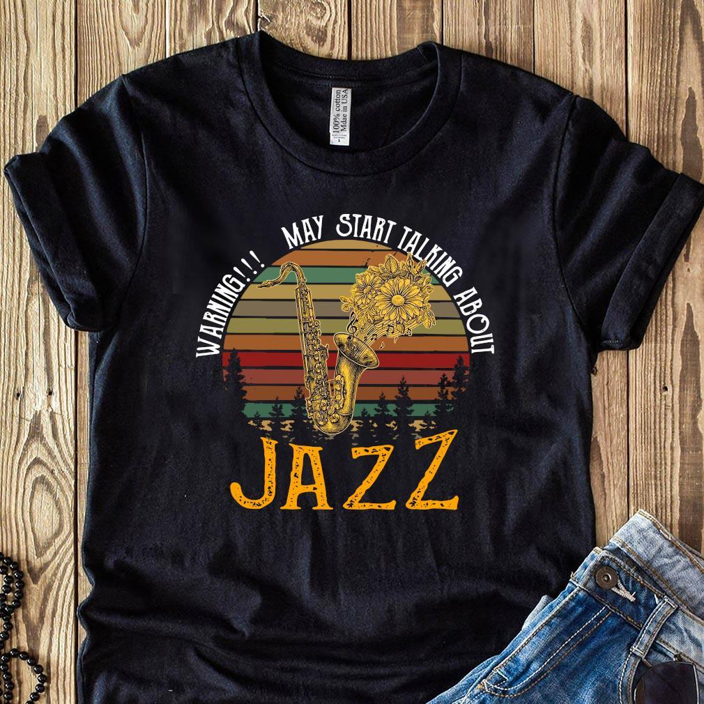 Warning May Start Talking About Jazz Vintage Shirt