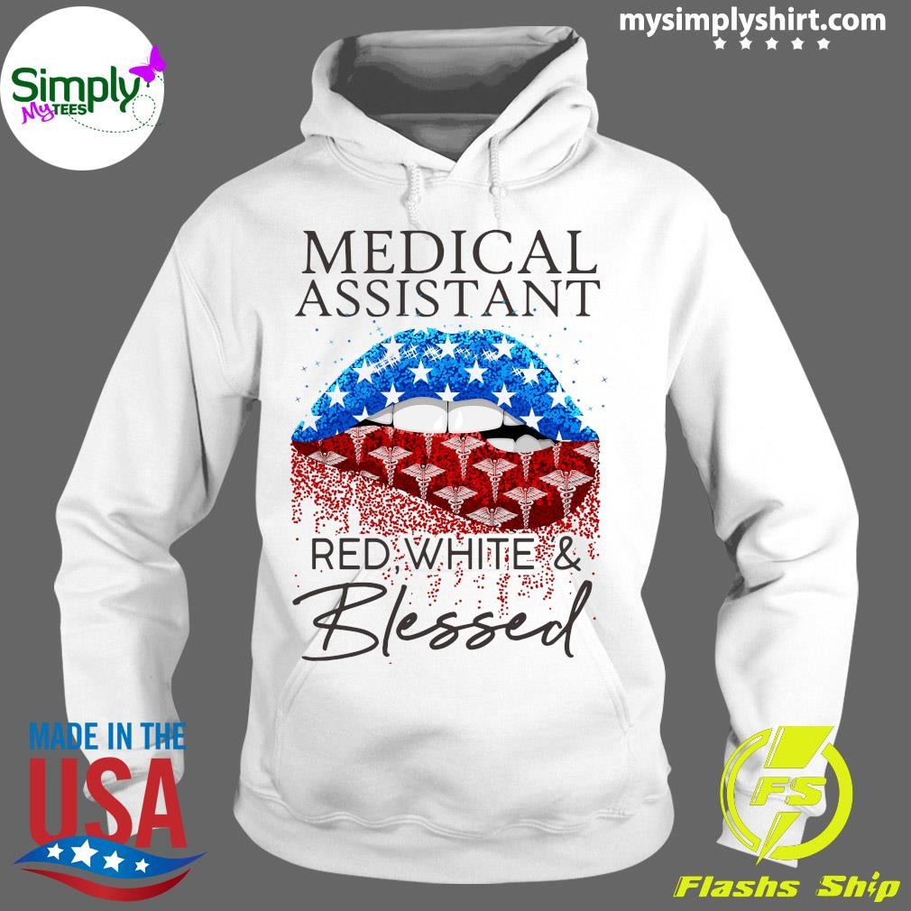Lips Medical Assistant Red White And Blessed Shirt Hoodie
