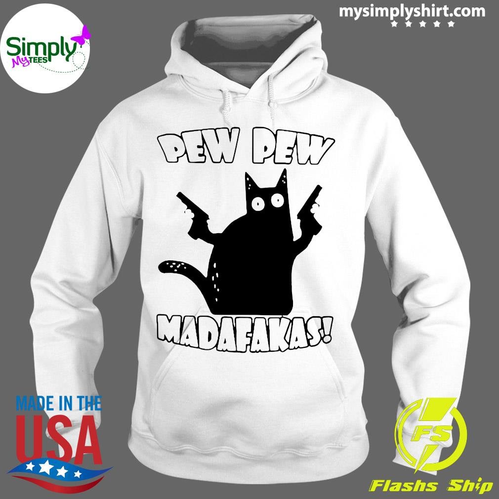 Black Cat Pewpew Madafakas Shirt Hoodie
