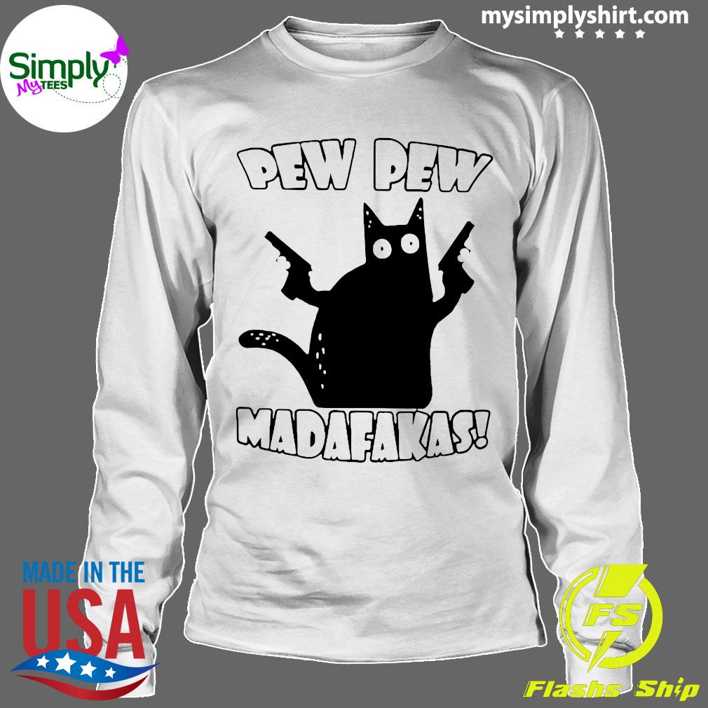 Black Cat Pewpew Madafakas Shirt Longsleeve