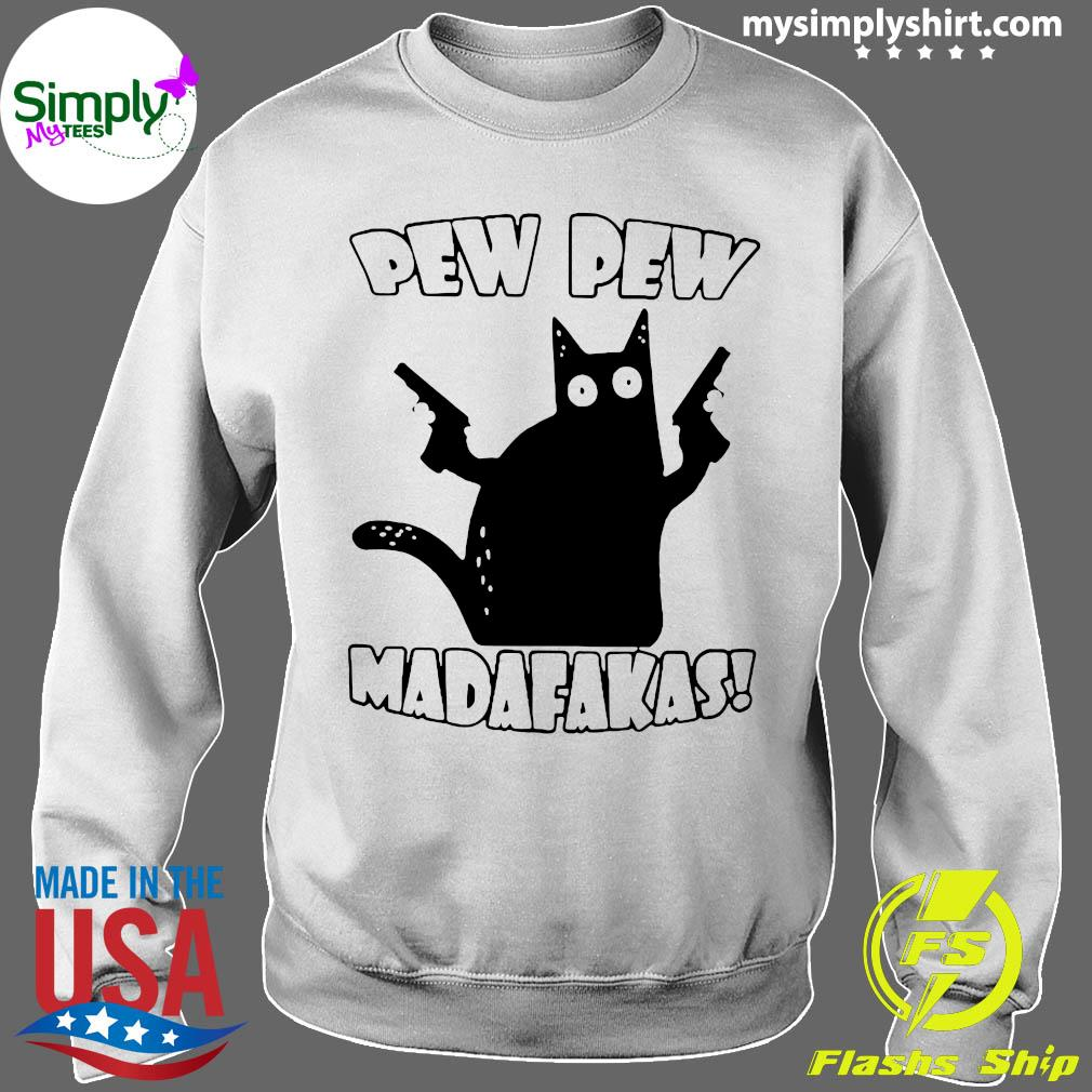 Black Cat Pewpew Madafakas Shirt Sweater
