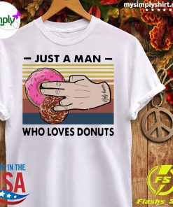 Just A Man Who Loves Donuts Vintage Shirt Ladies tee