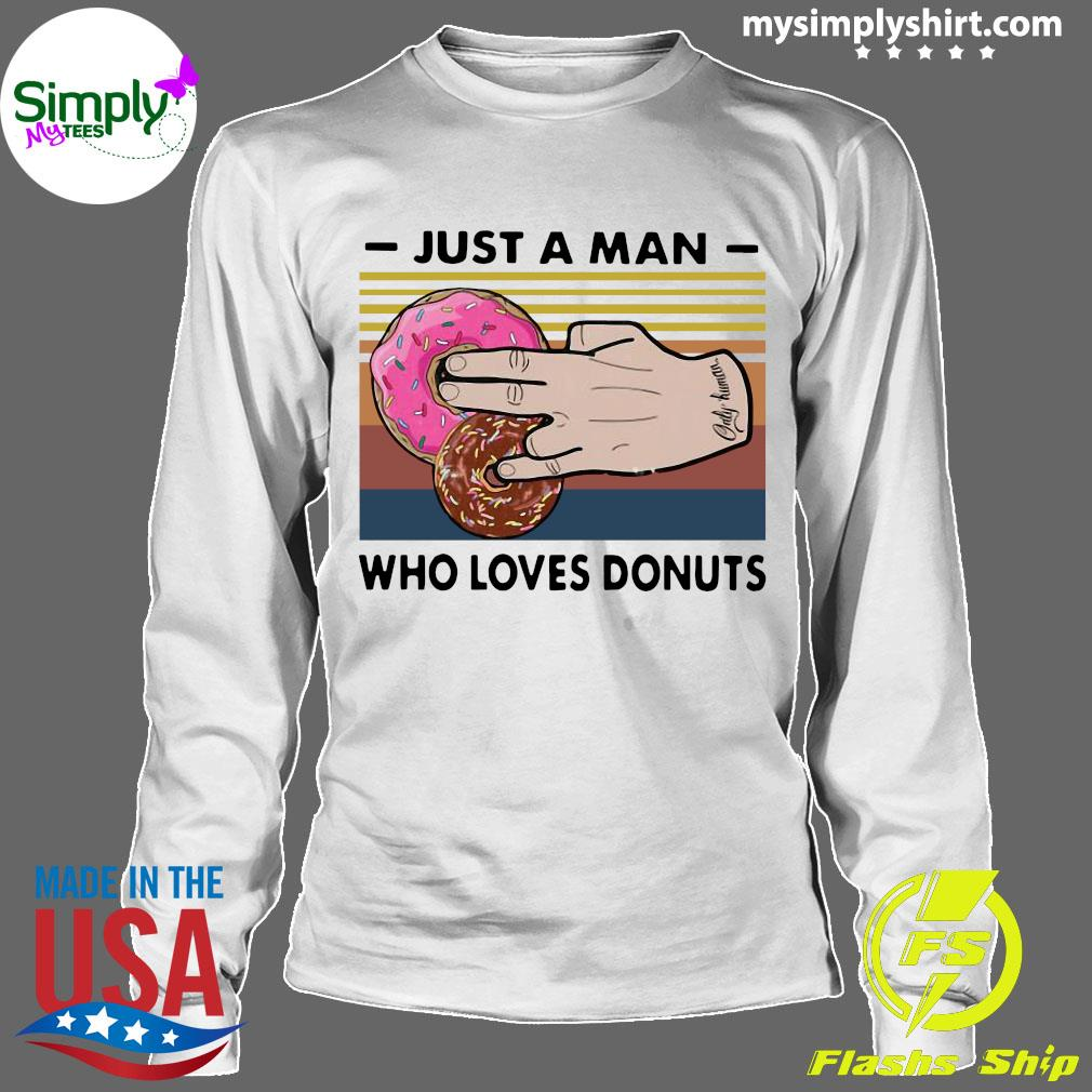 Just A Man Who Loves Donuts Vintage Shirt Longsleeve