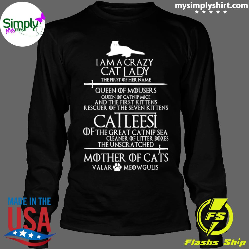 I Am A Crazy Cat Lady The First Of Her Name Queen Of ...