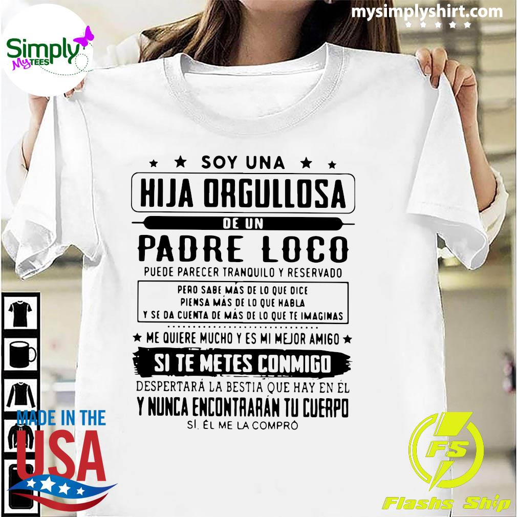 Soy Una Hija Orgullosa De Un Padre Loco Shirt