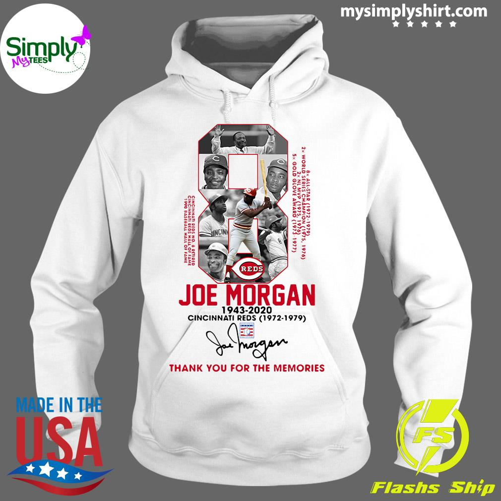 8 Joe Morgan 1943 2020 Cincinnati Reds Thank You For The Memories Signature Shirt Hoodie