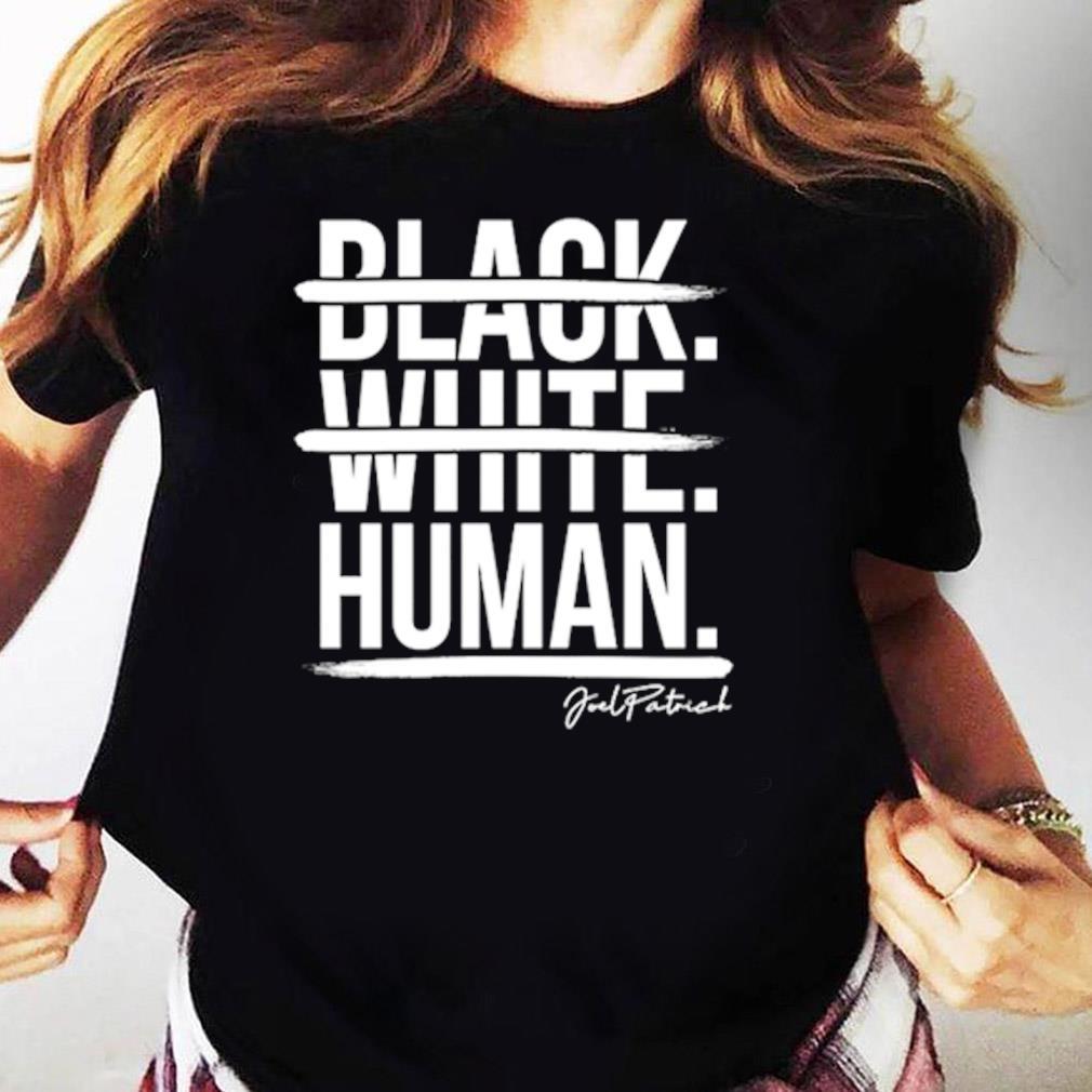 Black White Human Joel Patrick Shirt Ladies tee