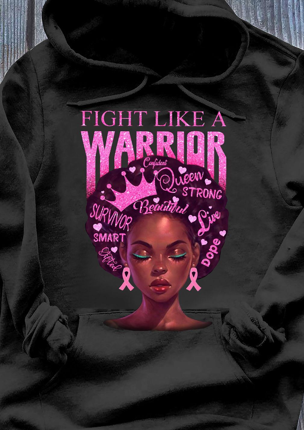 Fight Like A Warrior Beautiful Strong Queen Smart Love Shirt Hoodie