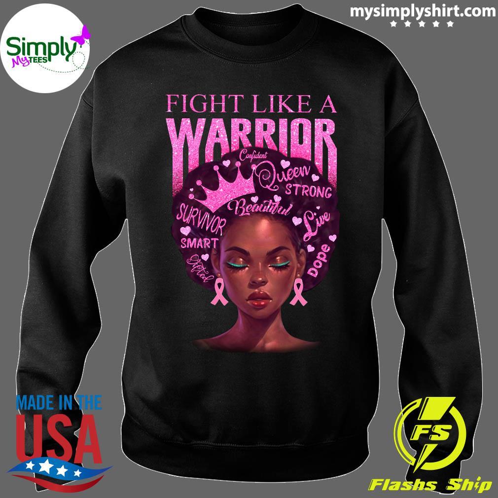 Fight Like A Warrior Beautiful Strong Queen Smart Love Shirt Sweater