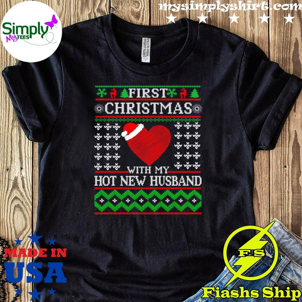 First Christmas With My Hot New Husband Ugly Shirt