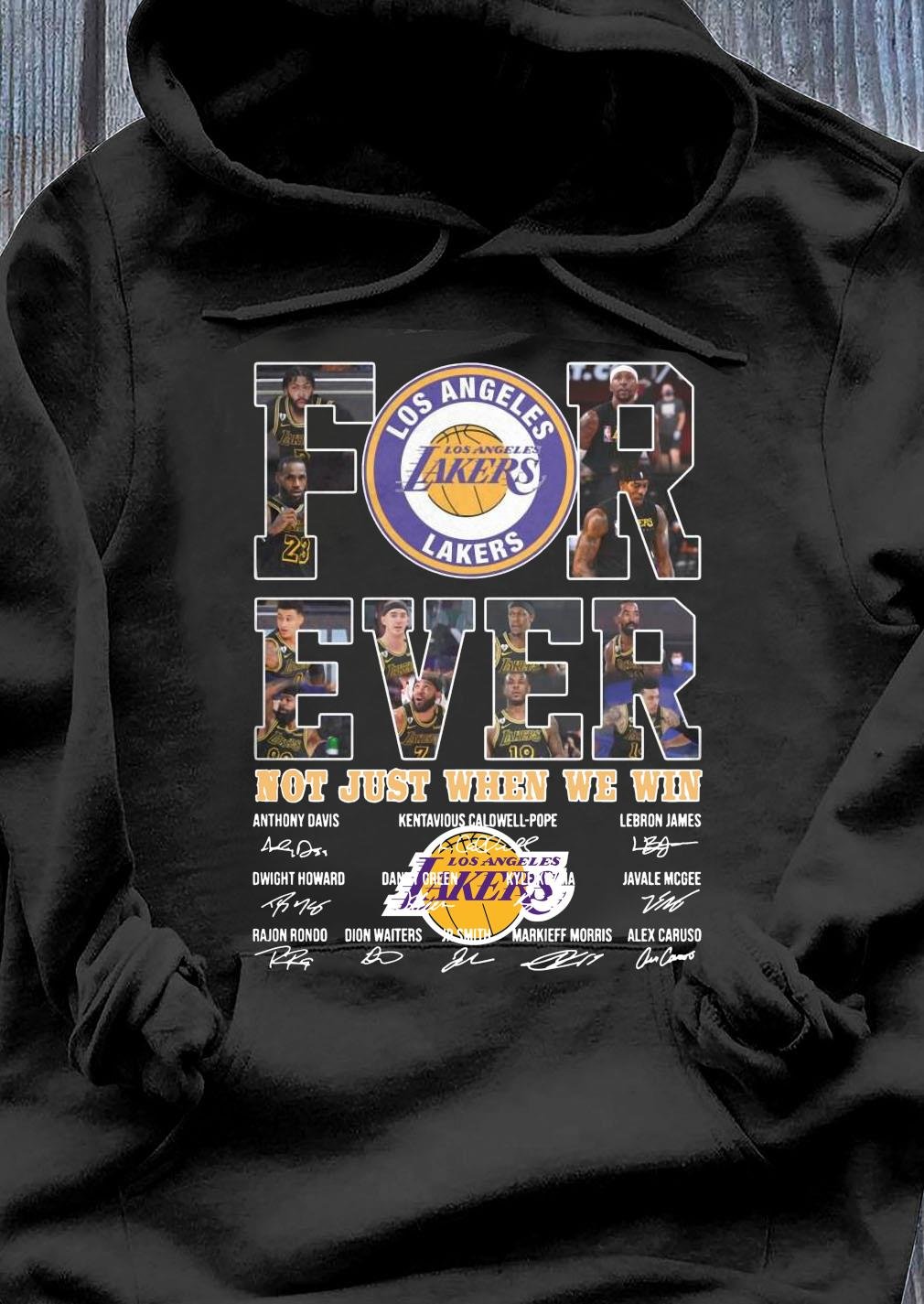 For Ever Los Angeles Lakers Not Just When We Win Signature Shirt Hoodie