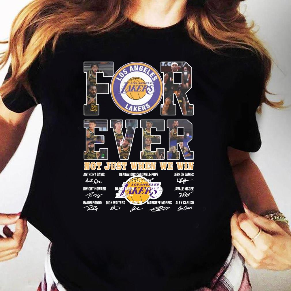 For Ever Los Angeles Lakers Not Just When We Win Signature Shirt Ladies tee