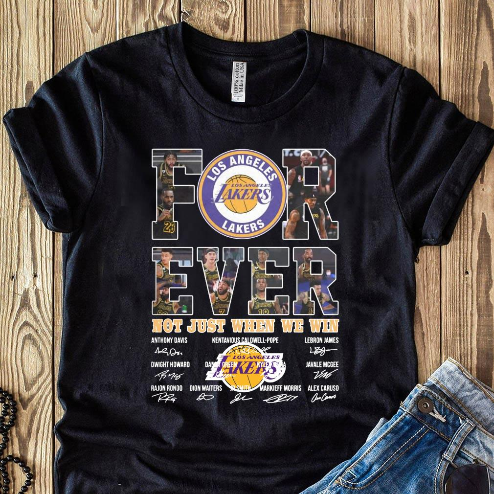 For Ever Los Angeles Lakers Not Just When We Win Signature Shirt