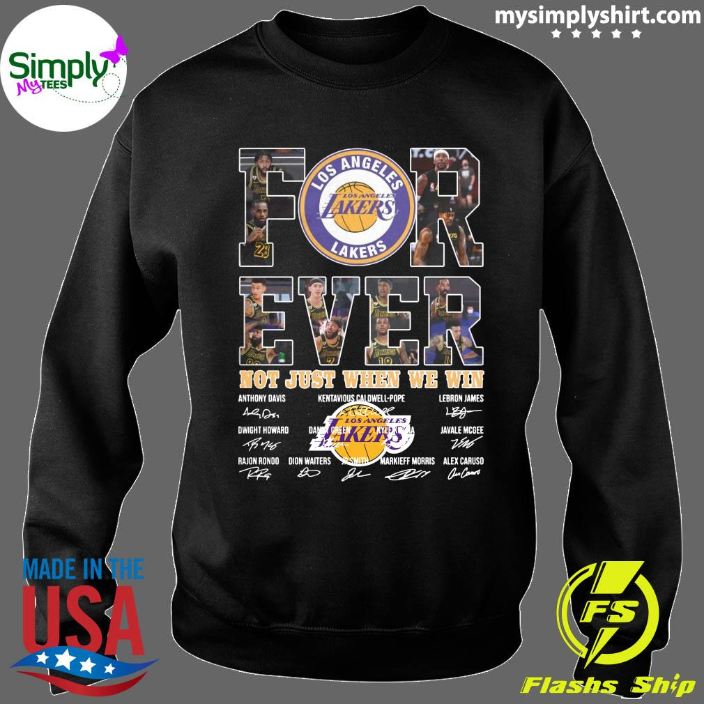 For Ever Los Angeles Lakers Not Just When We Win Signature Shirt Sweater