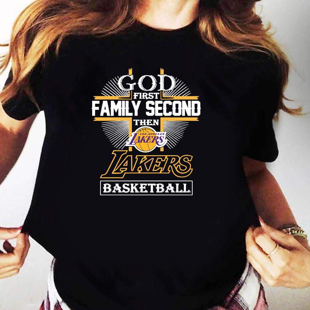 God First Family Second The Los Angeles Lakers Basketball Shirt Ladies tee