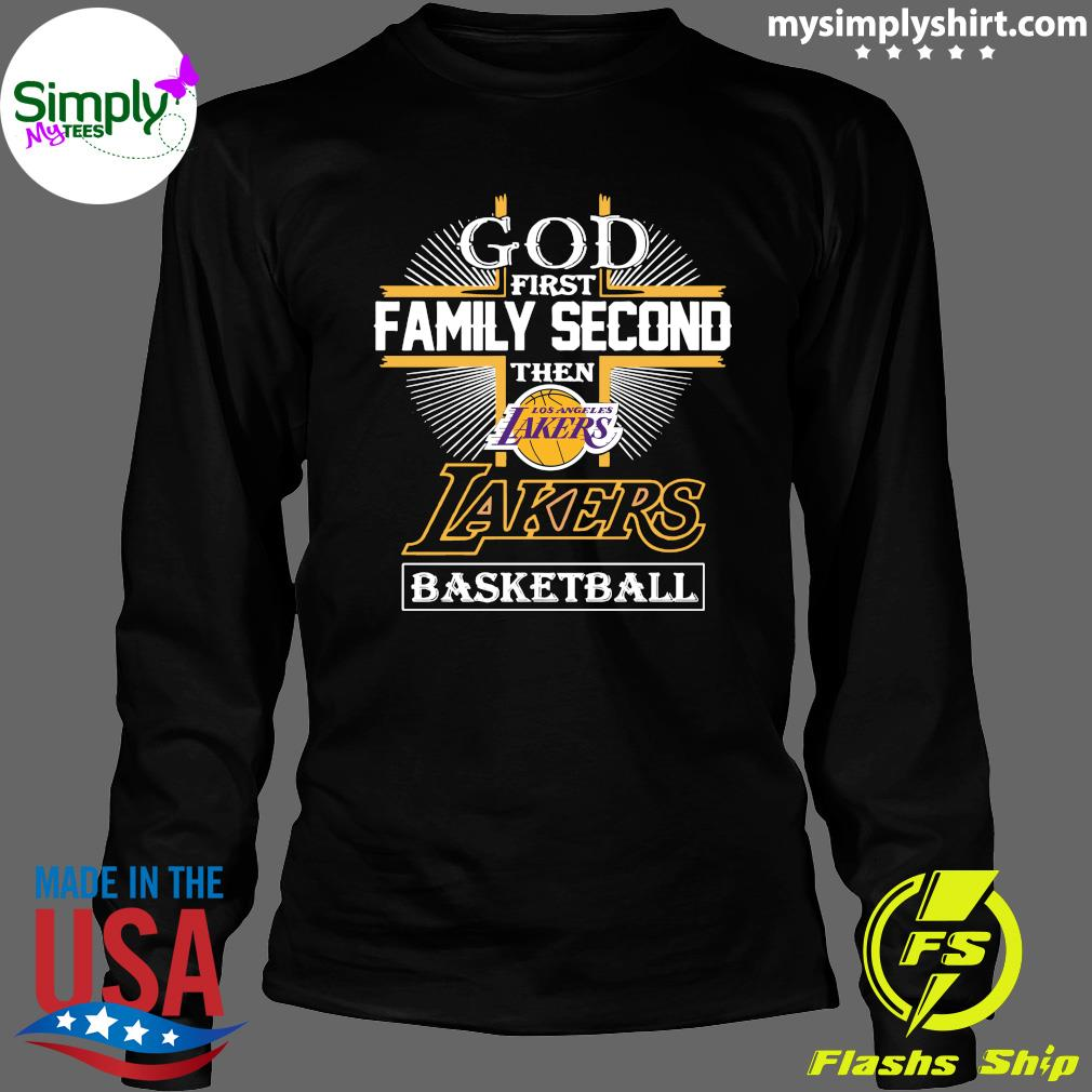 God First Family Second The Los Angeles Lakers Basketball Shirt Longsleeve