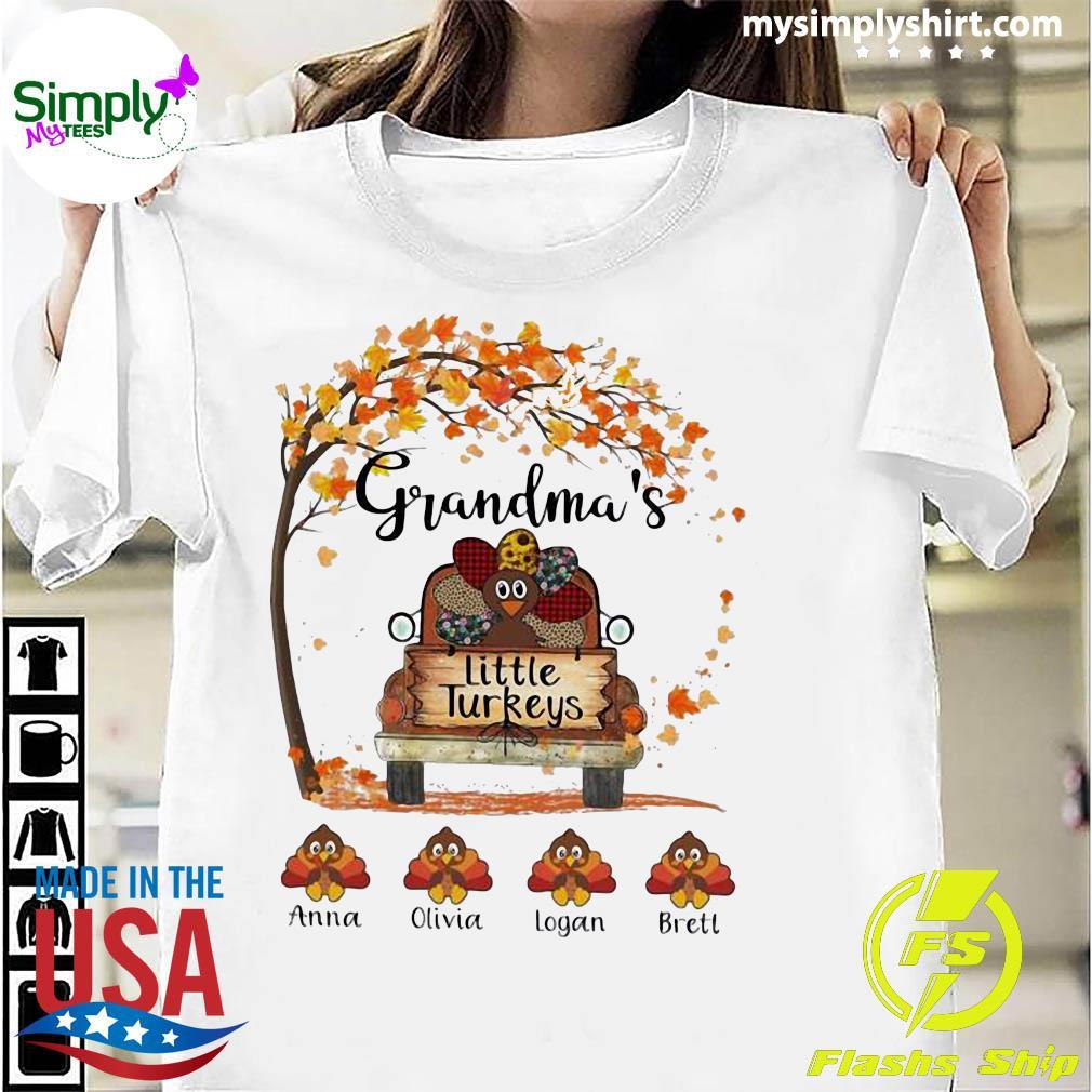 Grandma's little Turkeys Anna Olivia Logan Brett Fall shirt