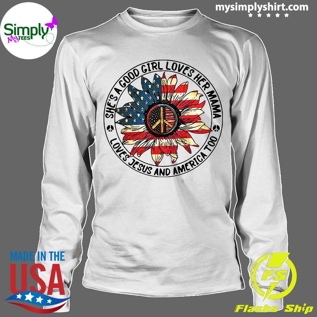 Hippie Sunflower She's A Good Girl Loves Her Mama Loves Jesus and America Too Shirt Longsleeve