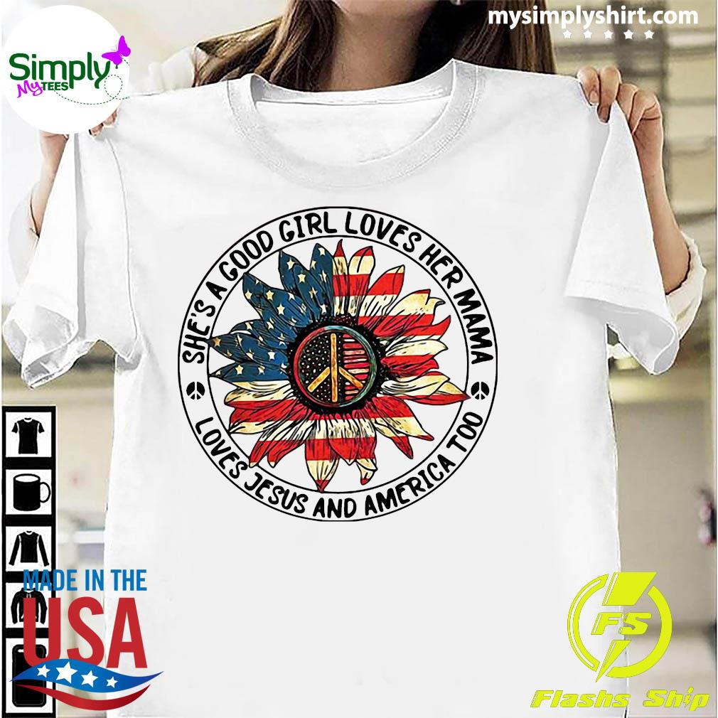 Hippie Sunflower She's A Good Girl Loves Her Mama Loves Jesus and America Too Shirt