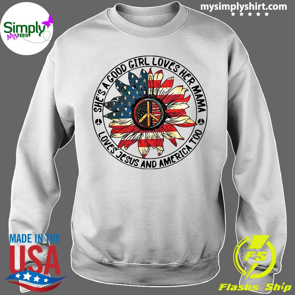 Hippie Sunflower She's A Good Girl Loves Her Mama Loves Jesus and America Too Shirt Sweater