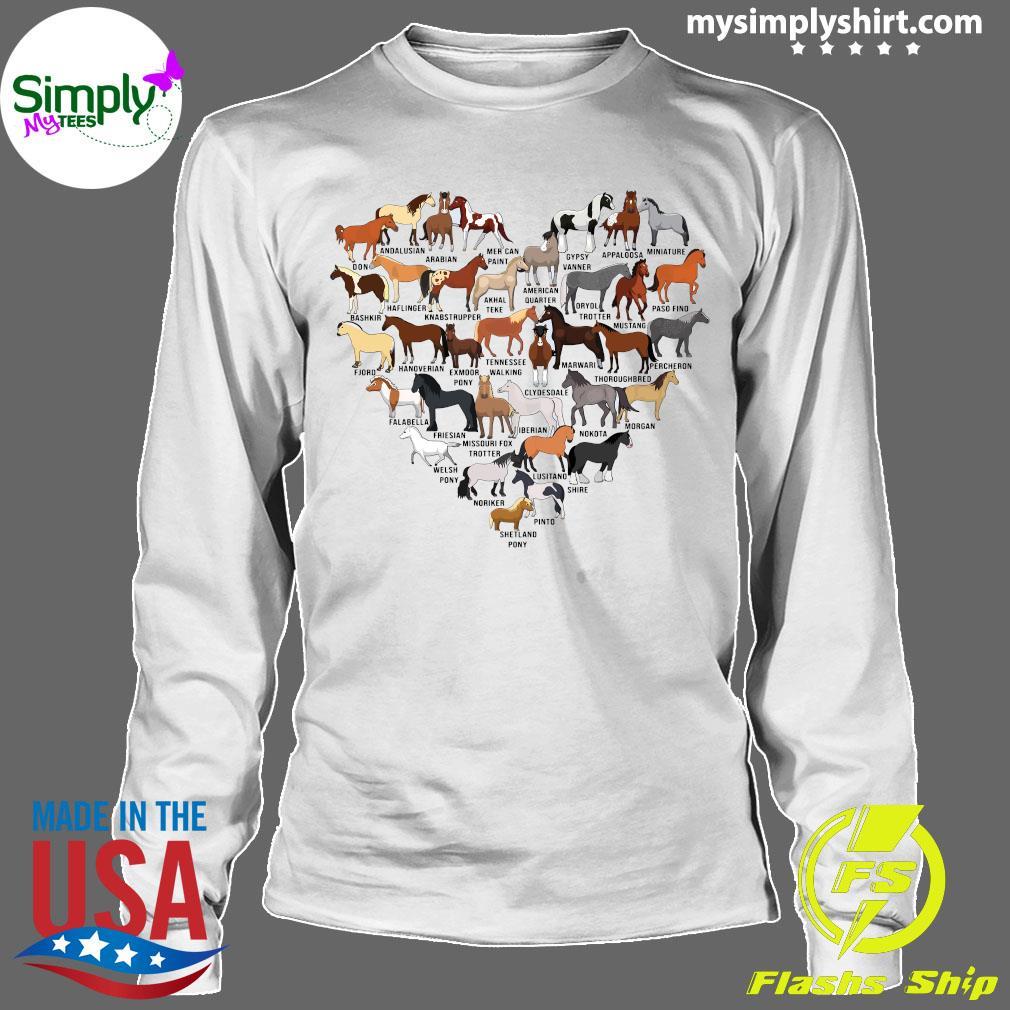 Horse Breed Of Horses Heart Shirt Longsleeve