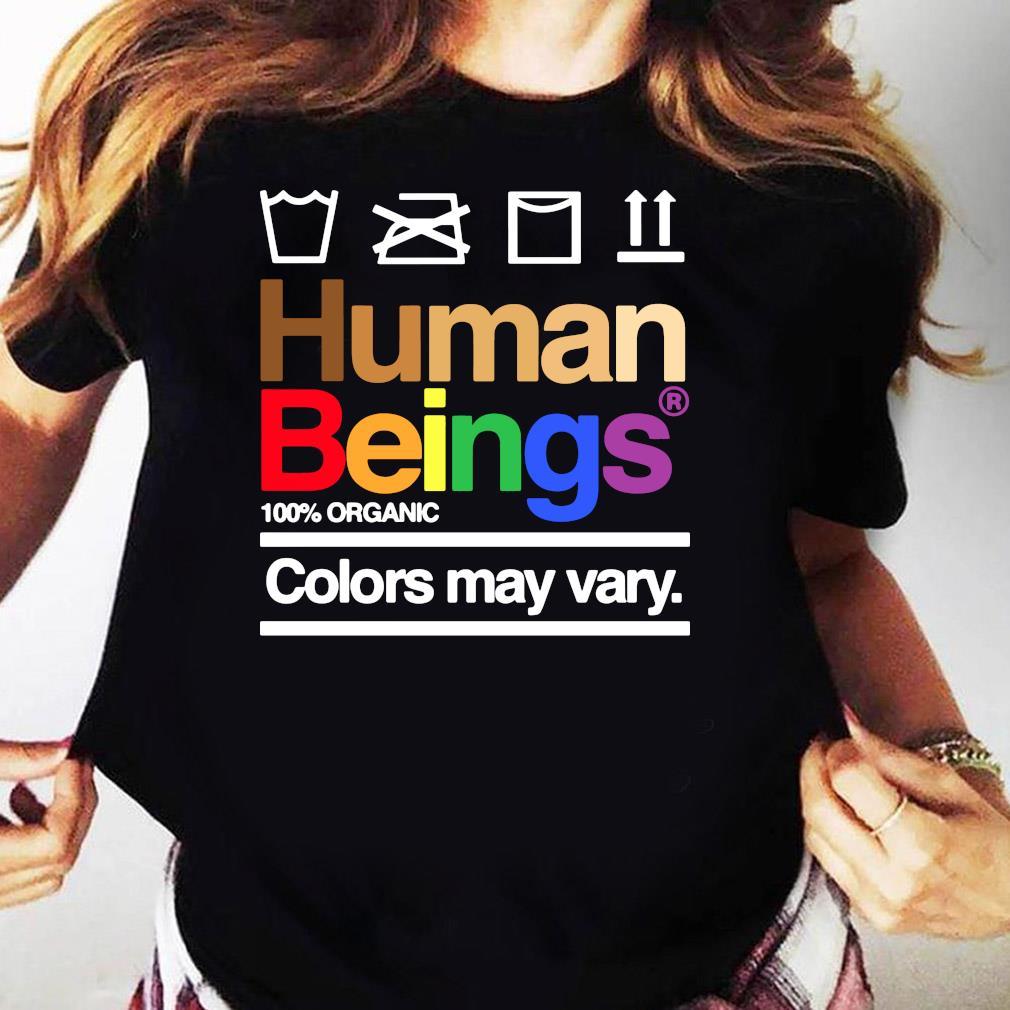 Human Beings 100% Organic Colors May Vary Shirt Ladies tee