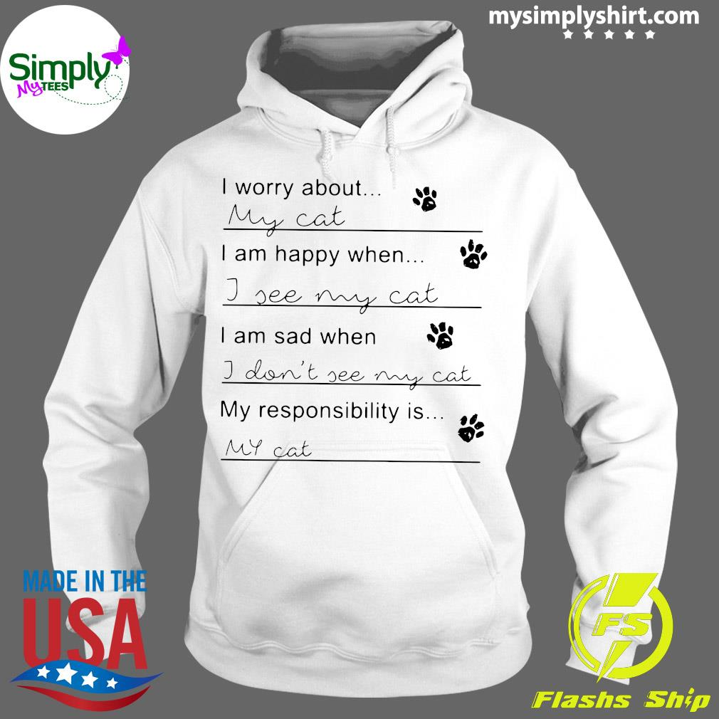 I Worry About My Cat Shirt Hoodie