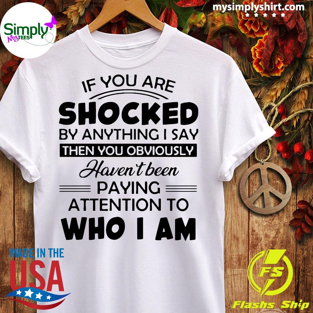If You Are Shocked By Anything I Say Then You Obviously Shirt Ladies tee